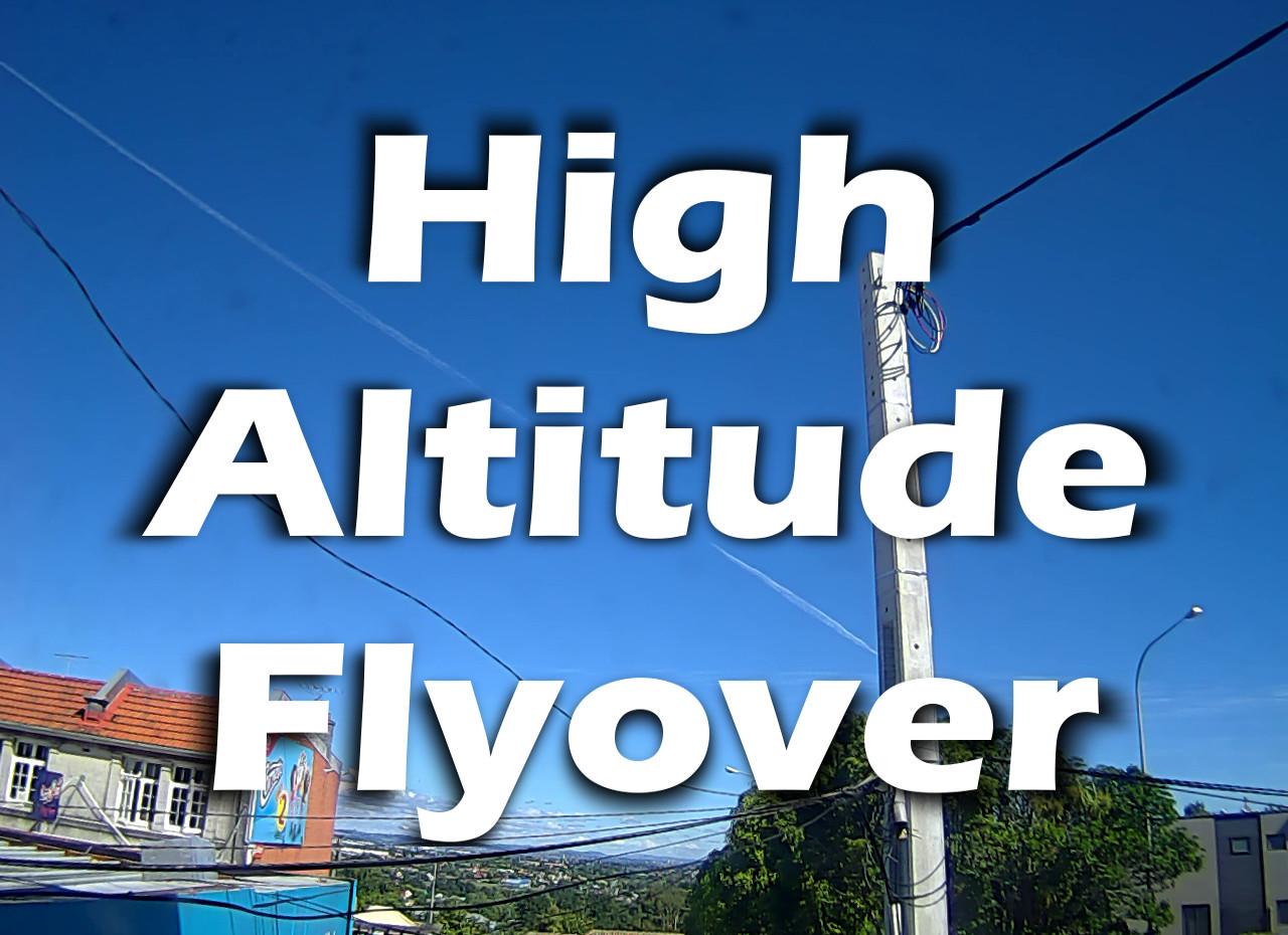 High Altitude Flyover